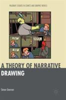 A Theory of Narrative Drawing (Palgrave Studies in Comics and Graphic Novels)