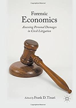 Forensic Economics: Assessing Personal Damages in Civil Litigation