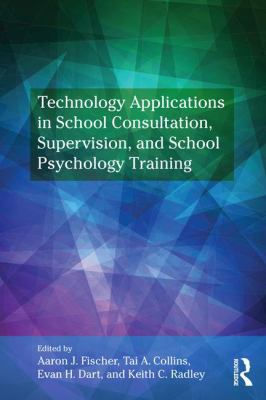 Technology Applications in School Psychology Consultation, Supervision, and Training (Consultation, Supervision, and Professional Learning in School P