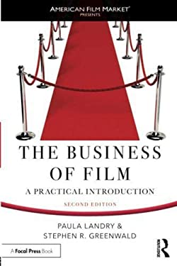 The Business of Film: A Practical Introduction (American Film Market Presents)