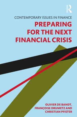 Preparing for the Next Financial Crisis (Contemporary Issues in Finance)