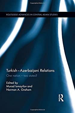 Turkish-Azerbaijani Relations: One NationTwo States?
