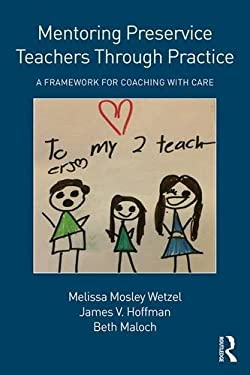 Mentoring Preservice Teachers Through Practice: A Framework for Coaching with CARE