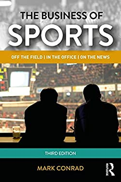 The Business of Sports: On the Field, in the Office, on the News