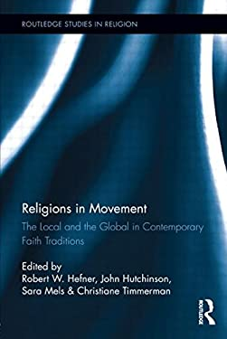 Religions in Movement: The Local and the Global in Contemporary Faith Traditions