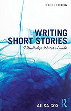 Writing Short Stories: A Routledge Writer's Guide