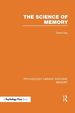 The Science of Memory (PLE: Memory) (Psychology Library Editions: Memory)