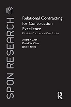 Relational Contracting for Construction Excellence: Principles, Practices and Case Studies (Spon Research)