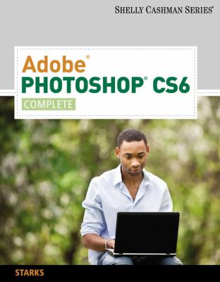 Adobe Photoshop Cs6: Complete 9781133525905