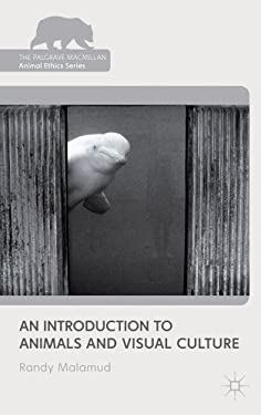 An Introduction to Animals and Visual Culture 9781137009821