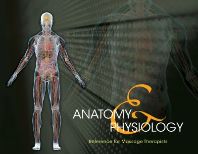 Anatomy & Physiology Reference for Massage Therapists 9781133704126