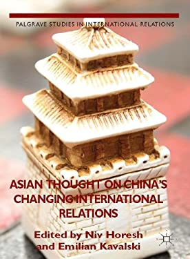 Asian Thought on China's Changing International Relations (Palgrave Studies in International Relations)