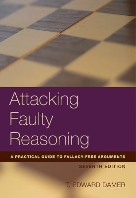 Attacking Faulty Reasoning: A Practical Guide to Fallacy-Free Arguements 9781133049982
