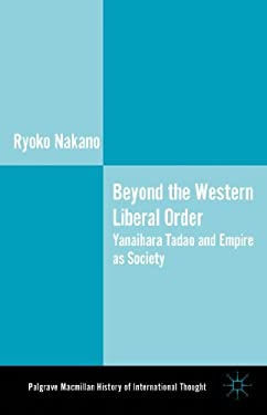 Beyond the Western Liberal Order: Yanaihara Tadao and Empire as Society 9781137290502