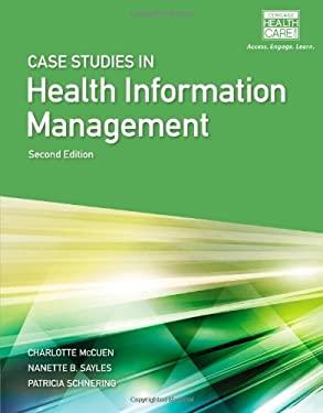 CASE STUDIES IN HEALTH INFORMATION MANAG