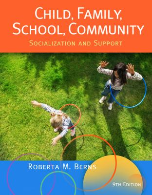 Cengage Advantage Books: Child, Family, School, Community: Socialization and Support 9781133050193