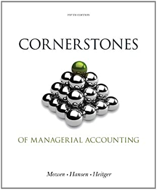Cornerstones of Managerial Accounting 9781133943983