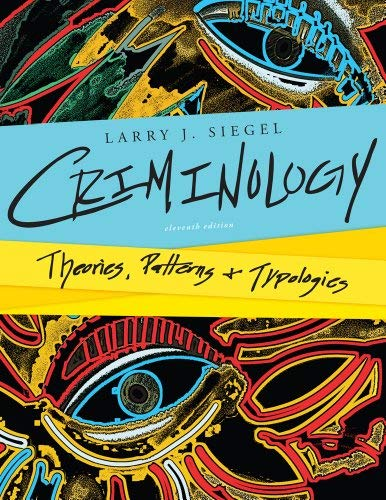 Criminology: Theories, Patterns, and Typologies 9781133049647