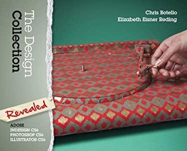 The Design Collection Revealed: Adobe Indesign Cs6, Photoshop Cs6 & Illustrator Cs6 9781133693239