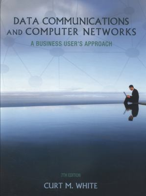 Data Communications and Computer Networks: A Business User's Approach 9781133626466