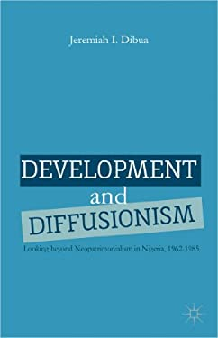 Development and Diffusionism: Looking Beyond Neopatrimonialism in Nigeria, 1962-1985