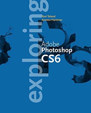 Exploring Adobe Photoshop Cs6 9781133597100