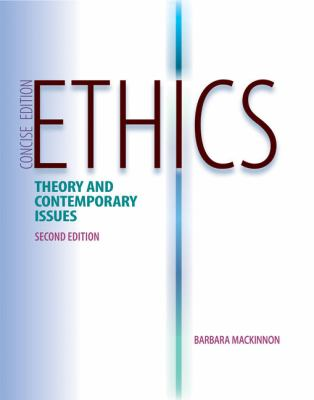 Ethics: Theory and Contemporary Issues, Concise Edition 9781133049746