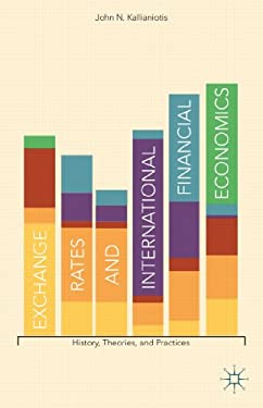 Exchange Rates and International Financial Economics: History, Theories, and Practices 9781137283221