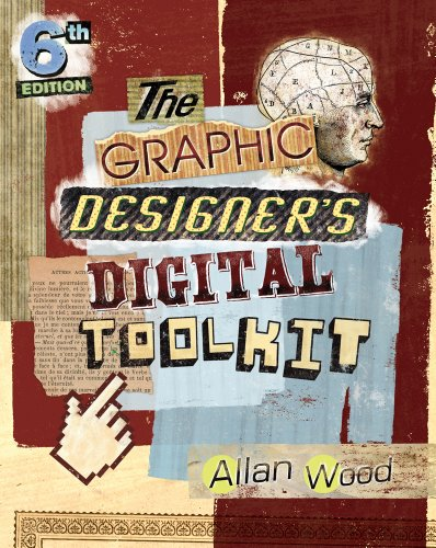 The Graphic Designer's Digital Toolkit: A Project-Based Introduction to Adobe Photoshop Cs6, Illustrator Cs6 & Indesign Cs6 9781133602699