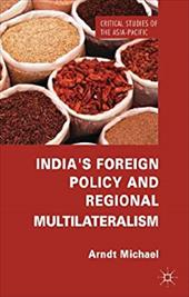 India's Foreign Policy and Regional Multilateralism 19847328