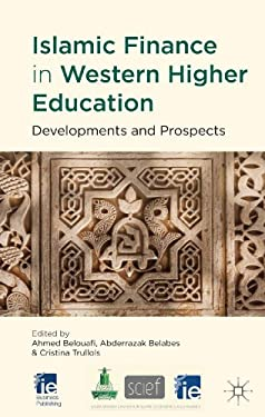 Islamic Finance in Western Higher Education: Developments and Prospects 9781137263681