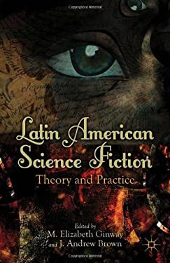 Latin American Science Fiction: Theory and Practice 9781137281227
