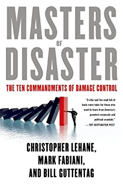 Masters of Disaster : The Ten Commandments of Damage Control