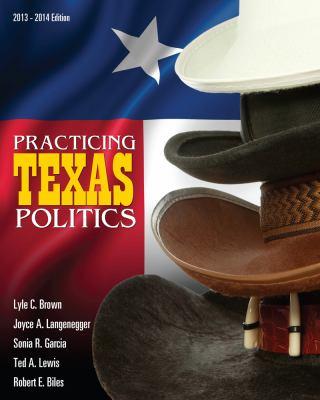 PRACTICING TEXAS POLITICS ANINTEGRATED C 9781133940494