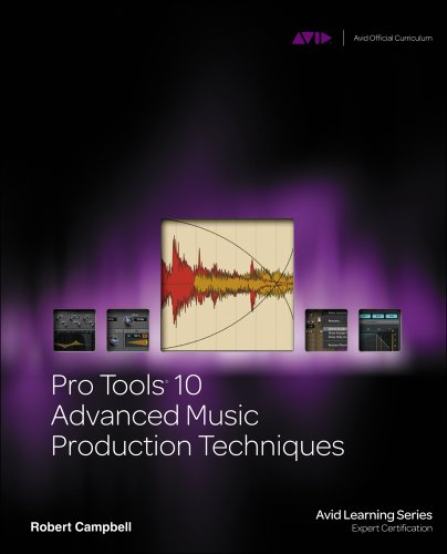 Pro Tools 10 Advanced Music Production Techniques 9781133728009