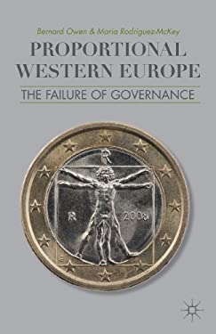 Proportional Western Europe: The Failure of Governance 9781137353870