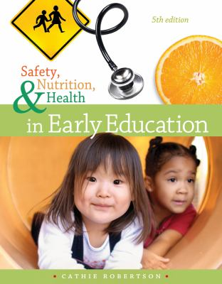 Safety, Nutrition, & Health in Early Education 9781133590361
