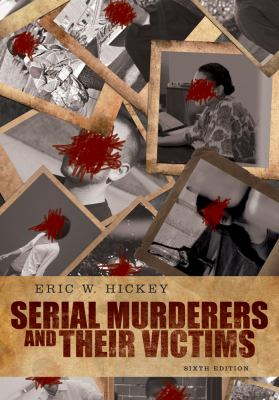 Serial Murderers and Their Victims - 6th Edition