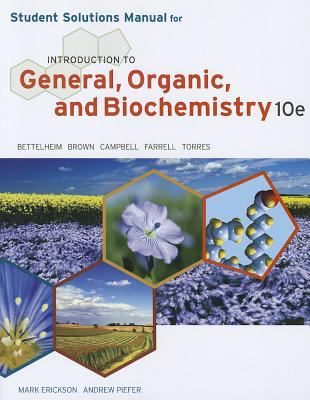 Student Solutions Manual for Bettelheim/Brown/Campbell/Farrell/Torres' Introduction to General, Organic and Biochemistry, 10th 9781133109105
