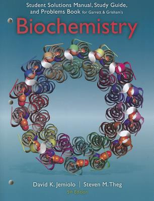 Study Guide with Student Solutions Manual and Problems Book for Garrett/Grisham's Biochemistry, 5th 9781133108511