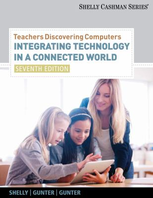 Teachers Discovering Computers: Integrating Technology in a Connected World 9781133526551