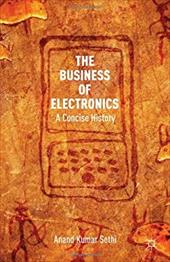 The Business of Electronics: A Concise History 21212846