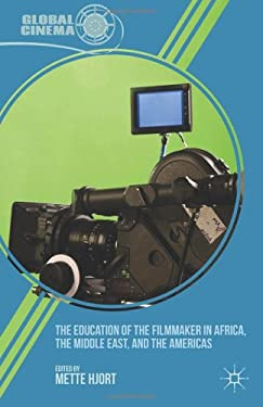 The Education of the Filmmaker in Africa, the Middle East, and the Americas 9781137032683