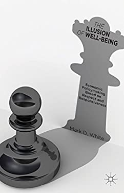 The Illusion of Well-Being: Economic Policymaking Based on Respect and Responsiveness