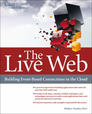 The Live Web: Building Event-Based Connections in the Cloud 9781133686682