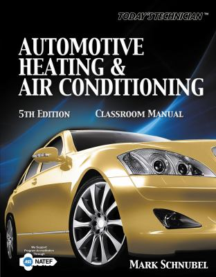 Today's Technician: Automotive Heating & Air Conditioning: Classroom Manual [With Workbook] 9781133017455