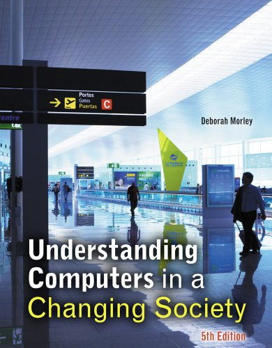 Understanding Computers in a Changing Society 9781133191032