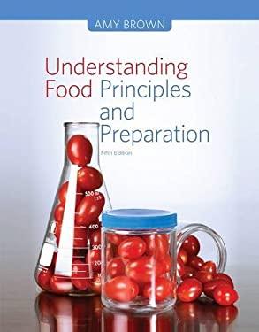 Understanding Food: Principles and Preparation 9781133607151