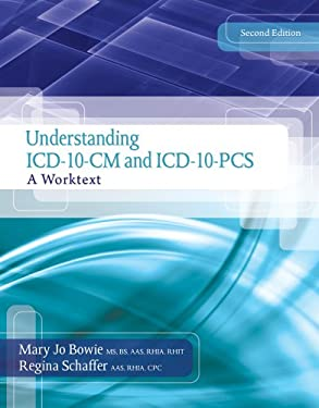 Understanding ICD-10-CM and ICD-10-PCs: A Worktext (Book Only) 9781133961048