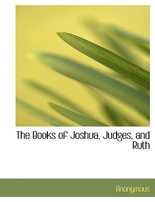 The Books of Joshua, Judges, and Ruth 9781140308584